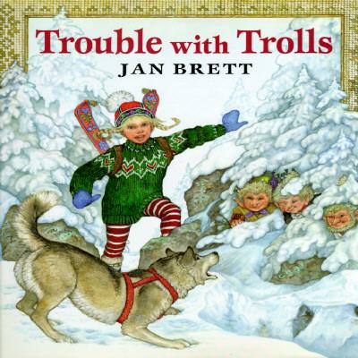 Trouble with Trolls, Jan Brett