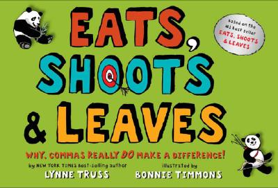 Image for Eats, Shoots & Leaves: Why, Commas Really Do Make a Difference!