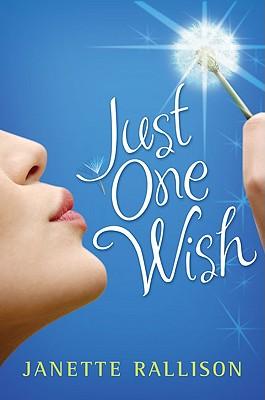 Just One Wish, Janette Rallison