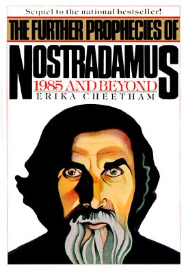 Further Prophecies of Nostradamus, Cheetham, Erika