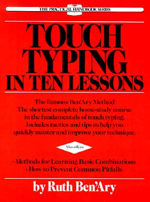 Image for Touch Typing in Ten Lessons: The Famous Ben'Ary Method -- The Shortest Complete Home-Study Course in the Fundamentals of Touch Typing (The Practical handbook series)