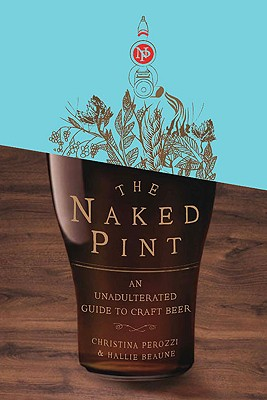 Image for Naked Pint: An Unadulterated Guide to Craft Beer