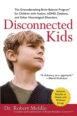 Image for Disconnected Kids: The Groundbreaking Brain Balance Program for Children with Autism, ADHD, Dyslexia, and Other Neurological Disorders