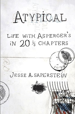 Image for Atypical: Life with Asperger's in 20 1/3 Chapters
