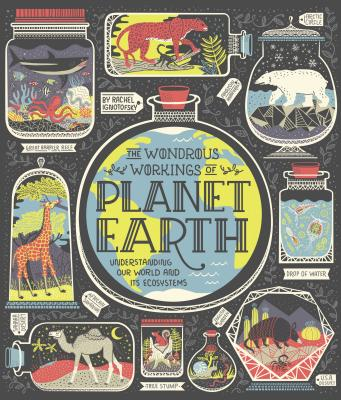 Image for The Wondrous Workings of Planet Earth: Understanding Our World and Its Ecosystems
