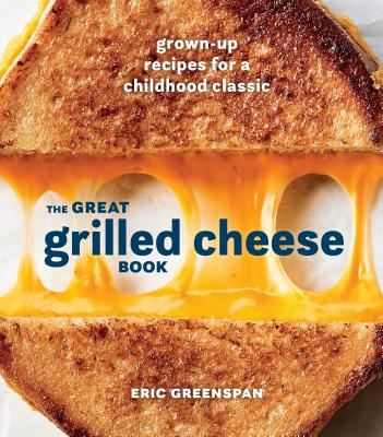 Image for GREAT GRILLED CHEESE BOOK: Grown-Up Recipes for a