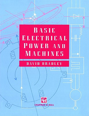Basic Electrical Power and Machines, Bradley, D.A.