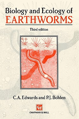 Biology and Ecology of Earthworms (Biology & Ecology of Earthworms), Edwards, Clive A.; Bohlen, P.J.