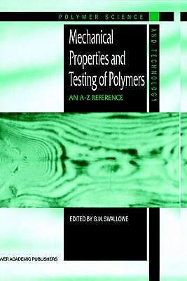 Mechanical Properties and Testing of Polymers: An A-Z Reference (Polymer Science and Technology Series)