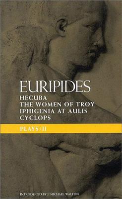 Euripides Plays: 2: Cyclops; Hecuba; Iphigenia in Aulis; Trojan Women (Classical Dramatists) (Vol 2), Euripides