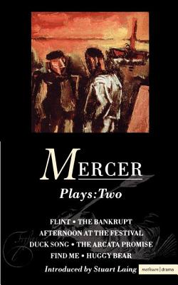 Image for Mercer Plays: 2: Flint, The Bankrupt, An Afternoon at the Festival, Duck Song, The Arcata Promise, Find Me, Huggy Bear (Contemporary Dramatists) (v. 1)