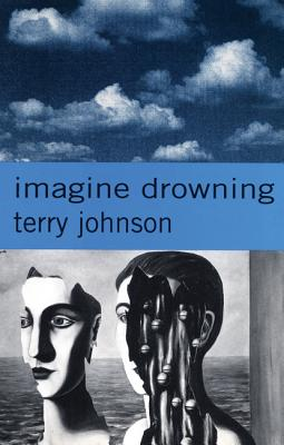 Imagine Drowning (Modern Plays), Johnson, Terry