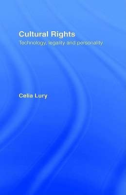 Image for Cultural Rights: Technology, Legality and Personality (International Library of Sociology)