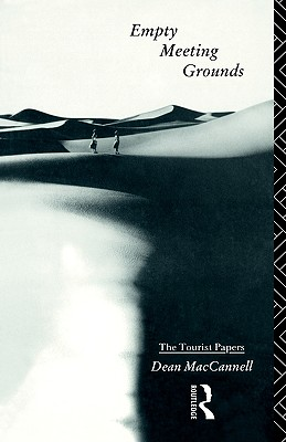 Empty Meeting Grounds: The Tourist Papers, MacCannell, Dean