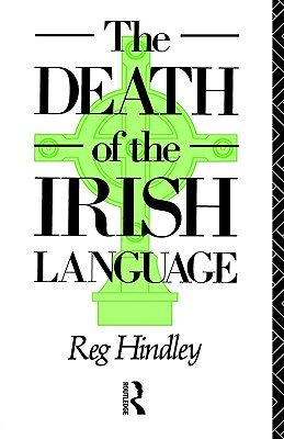 Image for The Death of the Irish Language (Bradford Studies in European Politics Series)