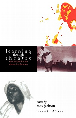 Image for Learning Through Theatre: New Perspectives on Theatre in Education