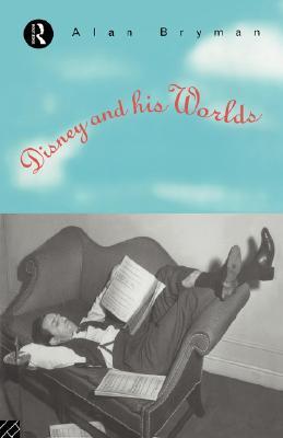Disney & His Worlds, Bryman, Alan