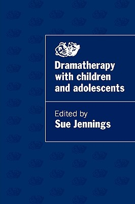 Image for Dramatherapy with Children and Adolescents