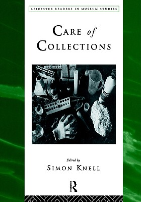 Image for Care of Collections (Leicester Readers in Museum Studies)