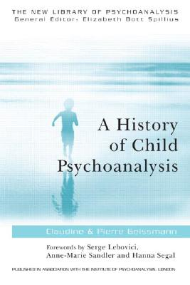 Image for A History of Child Psychoanalysis (The New Library of Psychoanalysis)