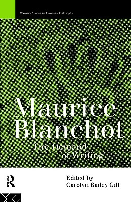 Maurice Blanchot: The Demand of Writing, Blanchot, Maurice