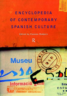 Image for Encyclopedia of Contemporary Spanish Culture (Encyclopedias of Contemporary Culture)