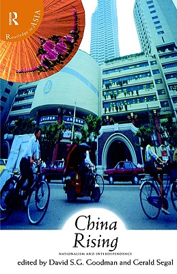 China Rising: Nationalism and Interdependence (Routledge in Asia S)