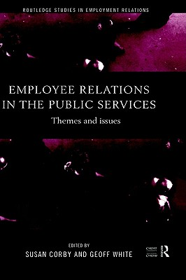 Employee Relations in the Public Services: Themes and Issues (Routledge Studies in Employment Relations)