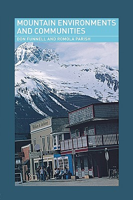Mountain Environments and Communities (Routledge Physical Environment Series), Funnell, Don; Parish, Romola