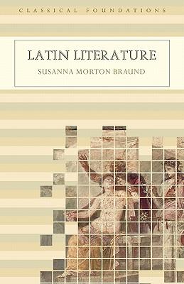 Latin Literature (Classical Foundations), Braund, Susanna Morton