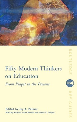 Image for Fifty Modern Thinkers on Education (Routledge Key Guides)