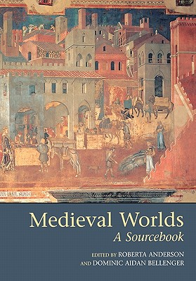 Image for Medieval Worlds: A Sourcebook