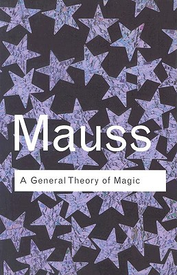Image for A General Theory of Magic (Routledge Classics) (Volume 37)