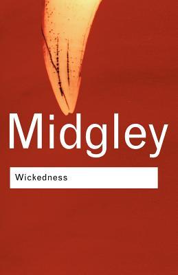 Wickedness (Routledge Classics), Dr Mary Midgley, Mary Midgley