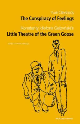 Image for The Conspiracy of Feelings and The Little Theatre of the Green Goose (Polish and East European Theatre Archive, 10)