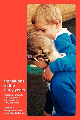 Image for Transitions in the Early Years: Debating Continuity and Progression for Children in Early Education