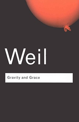 Gravity and Grace, SIMONE WEIL