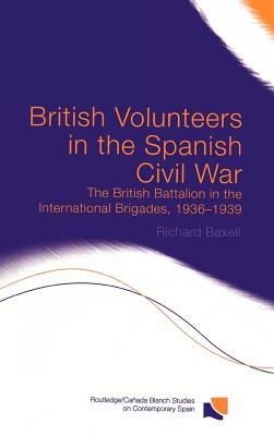 Image for British Volunteers in the Spanish Civil War: The British Batallion in the International Brigades, 1936-1939