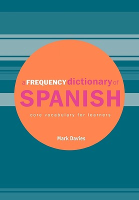 Image for A Frequency Dictionary of Spanish: Core Vocabulary for Learners (Routledge Frequency Dictionaries) (English and Spanish Edition)