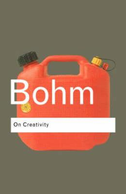 On Creativity (Routledge Classics), DAVID BOHM