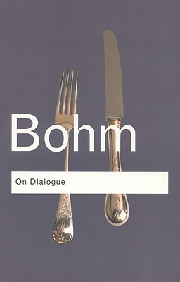 On Dialogue (Routledge Classics), DAVID BOHM
