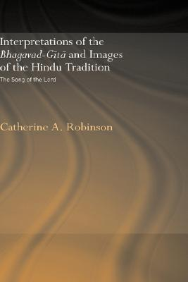 Image for Interpretations of the Bhagavad-Gita and Images of the Hindu Tradition: The Song of the Lord