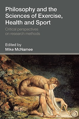 Philosophy and the Sciences of Exercise, Health and Sport: Critical Perspectives on Research Methods