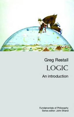 Logic: An Introduction (Fundamentals of Philosophy), Restall, Greg