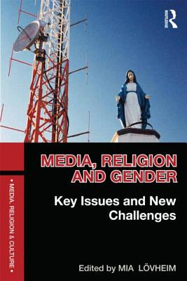 Image for Media, Religion and Gender: Key Issues and New Challenges (Media, Religion and Culture)