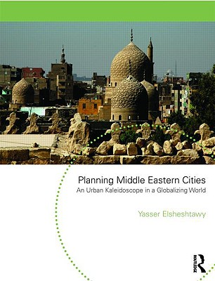 Image for Planning Middle Eastern Cities: An Urban Kaleidoscope (Planning, History and Environment Series)