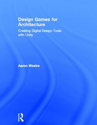 Image for Design Games for Architecture: Creating Digital Design Tools with Unity
