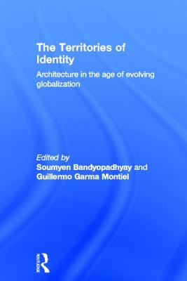 Image for The Territories of Identity: Architecture in the Age of Evolving Globalization