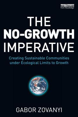 Image for The No-Growth Imperative: Creating Sustainable Communities under Ecological Limits to Growth