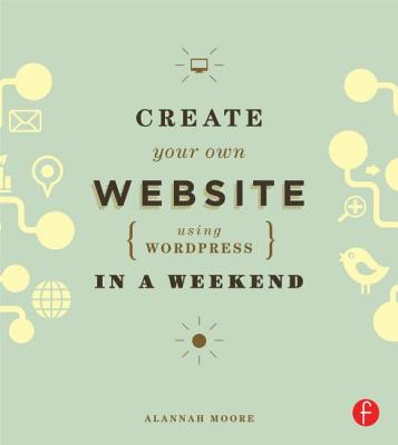 Image for Create Your Own Website Using WordPress in a Weekend